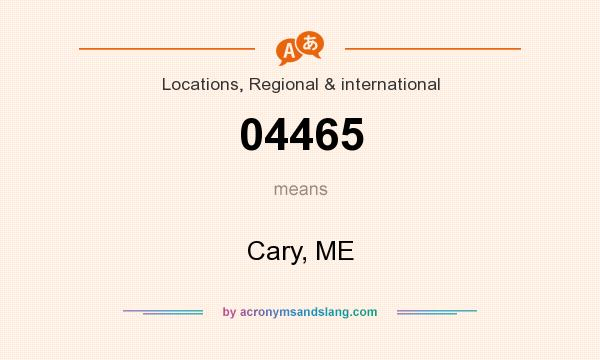 What does 04465 mean? It stands for Cary, ME