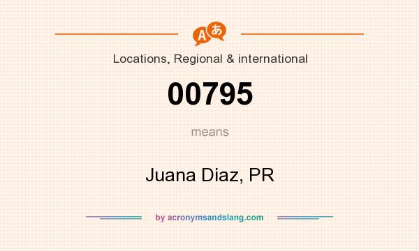 What does 00795 mean? It stands for Juana Diaz, PR