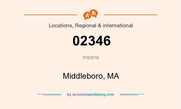 What does 02346 mean? It stands for Middleboro, MA