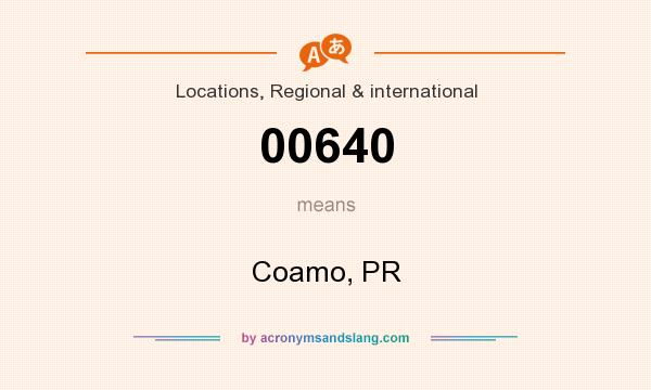 What does 00640 mean? It stands for Coamo, PR