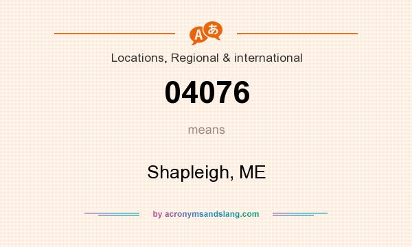 What does 04076 mean? It stands for Shapleigh, ME