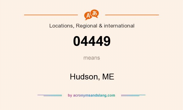 What does 04449 mean? It stands for Hudson, ME