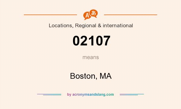 What does 02107 mean? It stands for Boston, MA