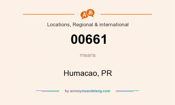 What does 00661 mean? It stands for Humacao, PR