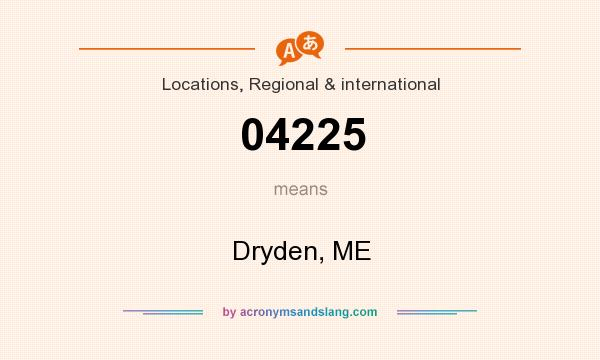 What does 04225 mean? It stands for Dryden, ME