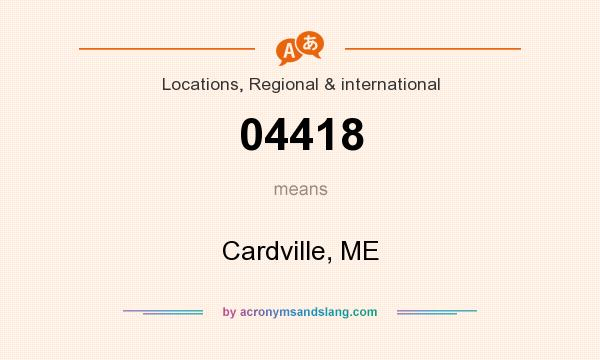 What does 04418 mean? It stands for Cardville, ME