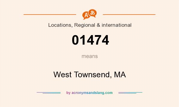 What does 01474 mean? It stands for West Townsend, MA