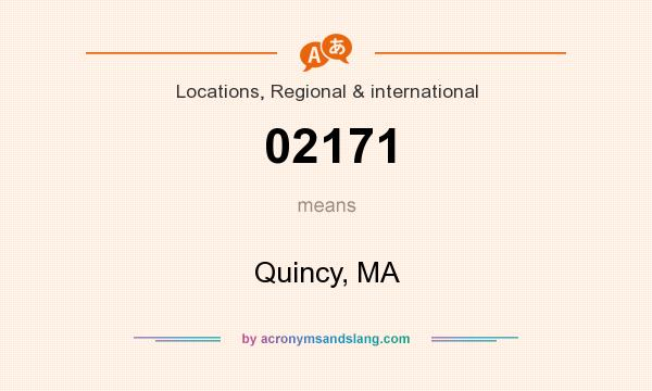 What does 02171 mean? It stands for Quincy, MA