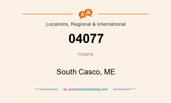 What does 04077 mean? It stands for South Casco, ME
