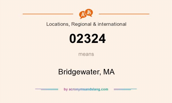 What does 02324 mean? It stands for Bridgewater, MA