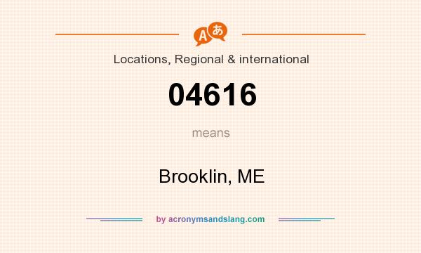 What does 04616 mean? It stands for Brooklin, ME