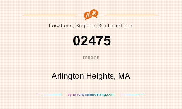 What does 02475 mean? It stands for Arlington Heights, MA