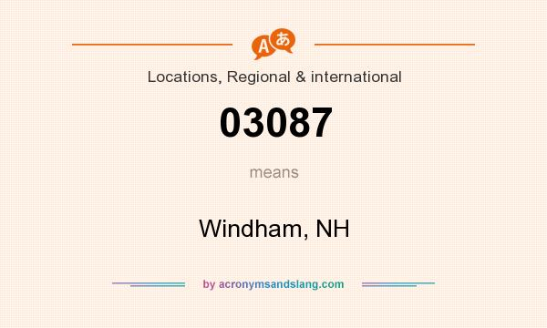What does 03087 mean? It stands for Windham, NH