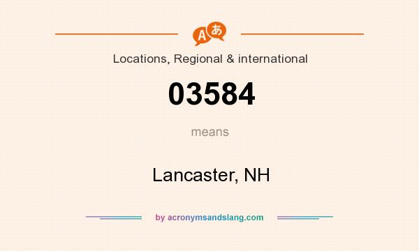 What does 03584 mean? It stands for Lancaster, NH