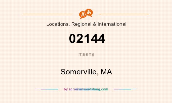 What does 02144 mean? It stands for Somerville, MA