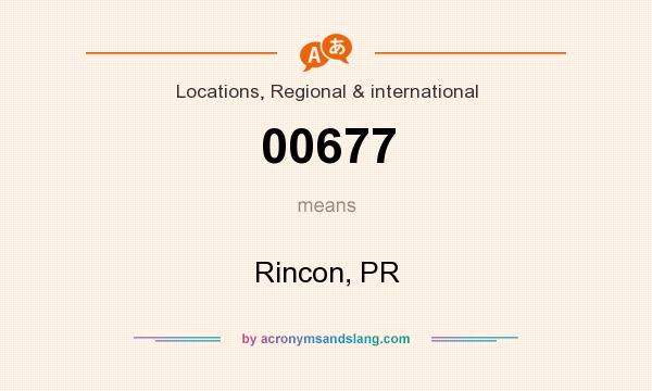 What does 00677 mean? It stands for Rincon, PR