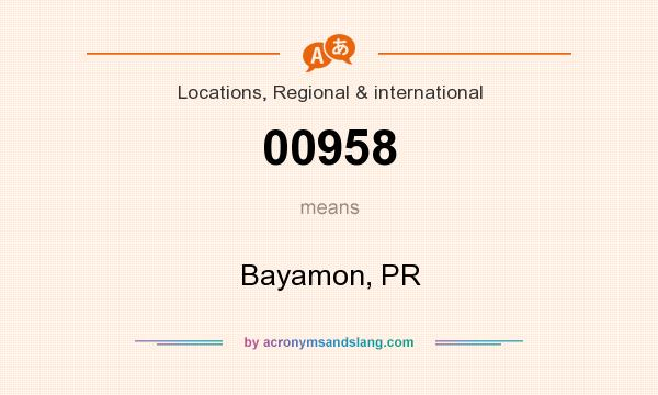 What does 00958 mean? It stands for Bayamon, PR