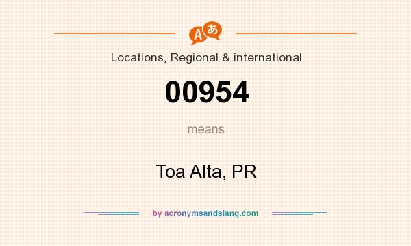 What does 00954 mean? It stands for Toa Alta, PR