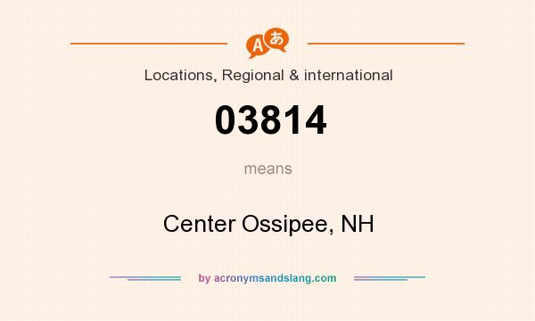What does 03814 mean? It stands for Center Ossipee, NH