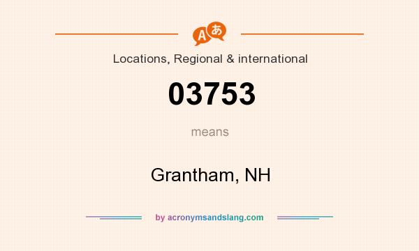 What does 03753 mean? It stands for Grantham, NH