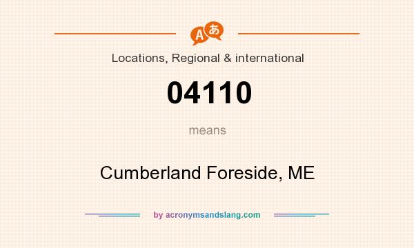 What does 04110 mean? It stands for Cumberland Foreside, ME