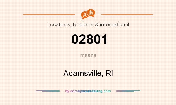 What does 02801 mean? It stands for Adamsville, RI
