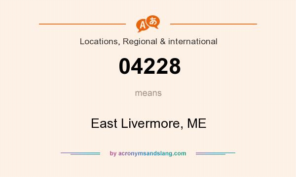 What does 04228 mean? It stands for East Livermore, ME