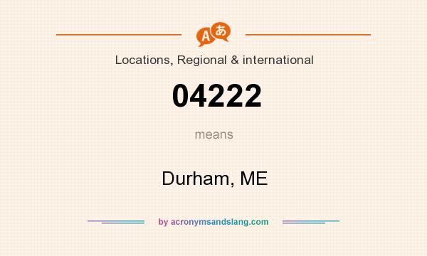 What does 04222 mean? It stands for Durham, ME