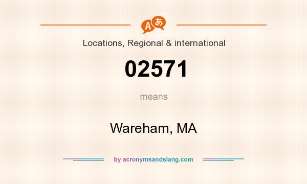 What does 02571 mean? It stands for Wareham, MA