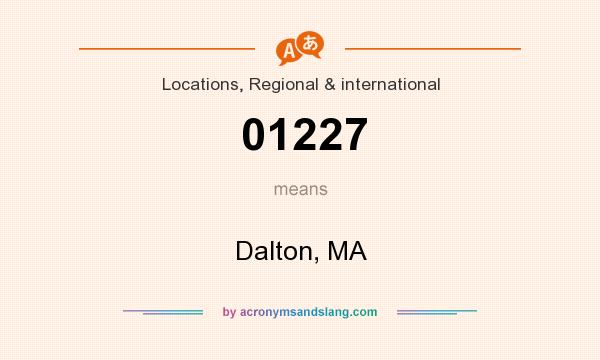 What does 01227 mean? It stands for Dalton, MA