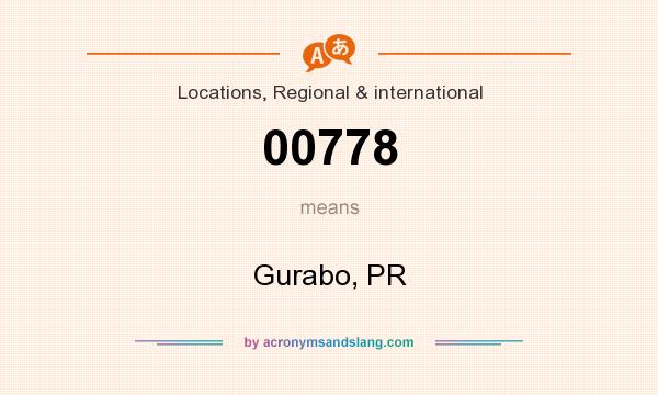 What does 00778 mean? It stands for Gurabo, PR