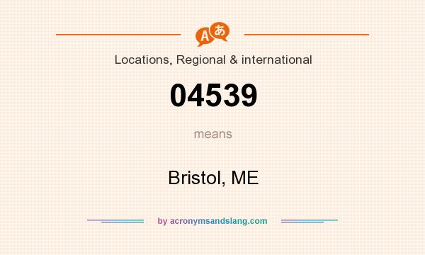 What does 04539 mean? It stands for Bristol, ME