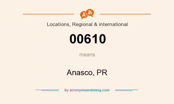 What does 00610 mean? It stands for Anasco, PR