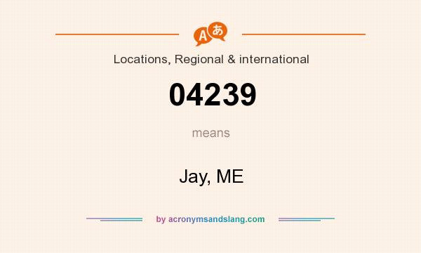 What does 04239 mean? It stands for Jay, ME
