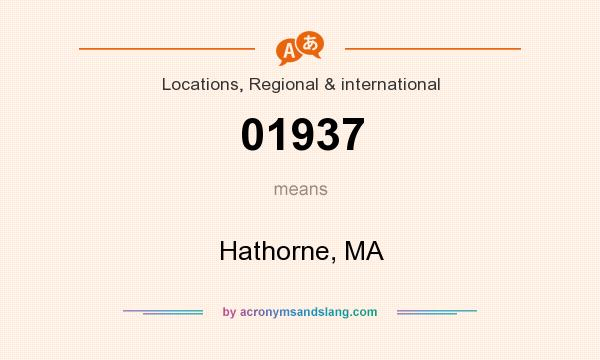 What does 01937 mean? It stands for Hathorne, MA