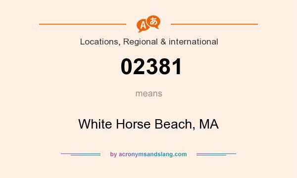 What does 02381 mean? It stands for White Horse Beach, MA