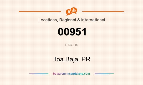 What does 00951 mean? It stands for Toa Baja, PR