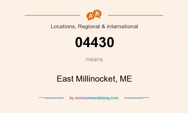 What does 04430 mean? It stands for East Millinocket, ME