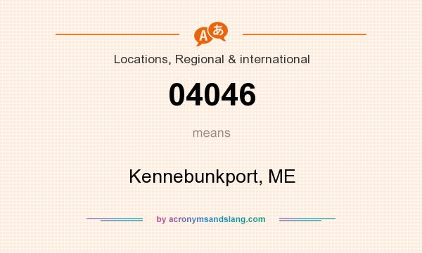What does 04046 mean? It stands for Kennebunkport, ME
