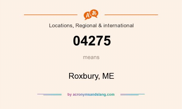 What does 04275 mean? It stands for Roxbury, ME