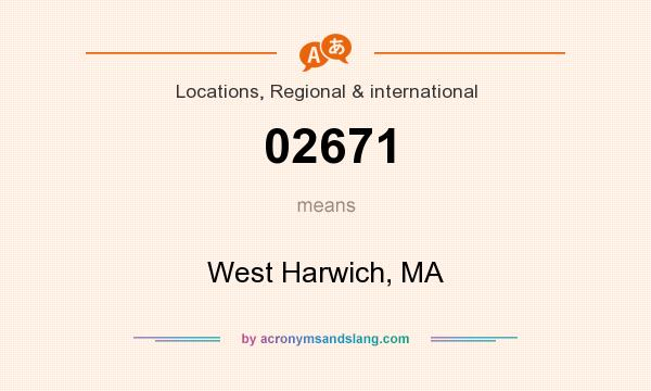 What does 02671 mean? It stands for West Harwich, MA