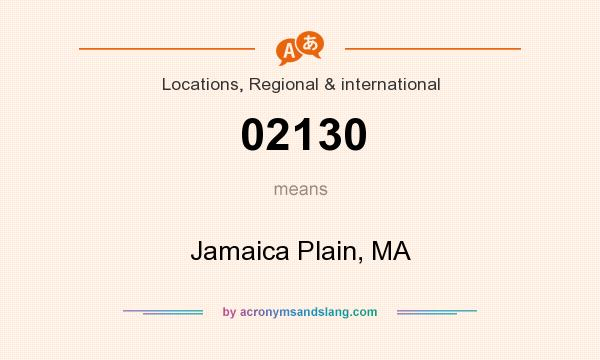 What does 02130 mean? It stands for Jamaica Plain, MA