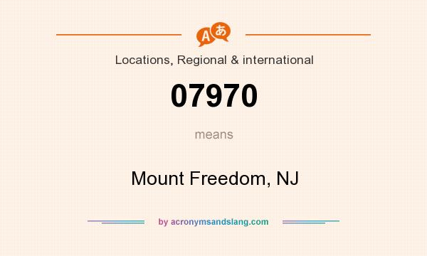 What does 07970 mean? It stands for Mount Freedom, NJ