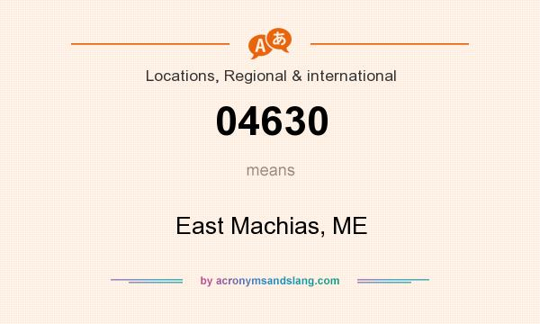 What does 04630 mean? It stands for East Machias, ME