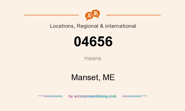 What does 04656 mean? It stands for Manset, ME