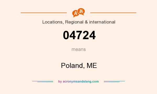 What does 04724 mean? It stands for Poland, ME