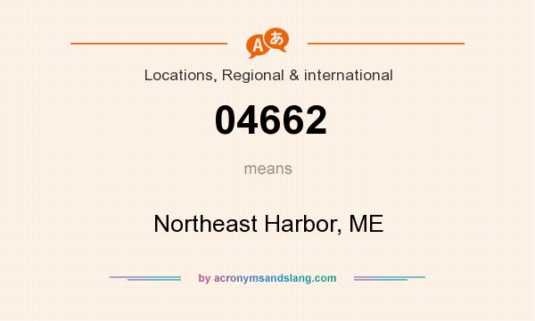 What does 04662 mean? It stands for Northeast Harbor, ME