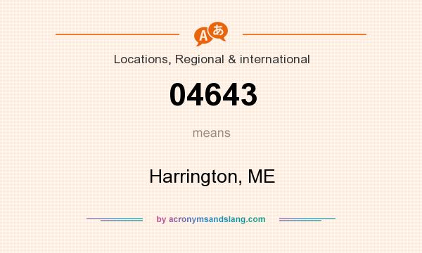 What does 04643 mean? It stands for Harrington, ME