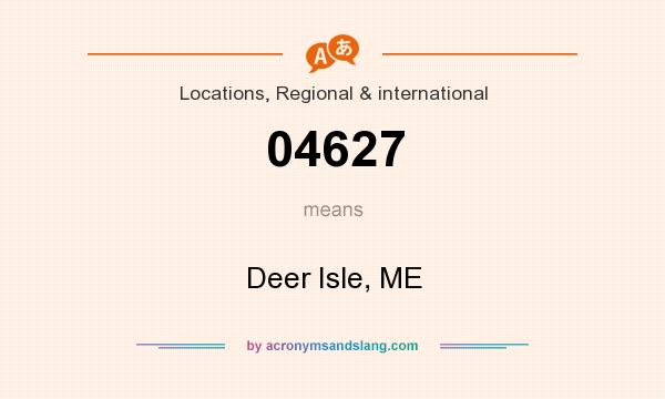 What does 04627 mean? It stands for Deer Isle, ME