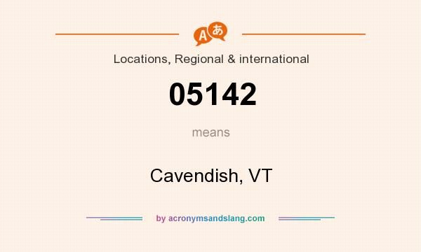 What does 05142 mean? It stands for Cavendish, VT